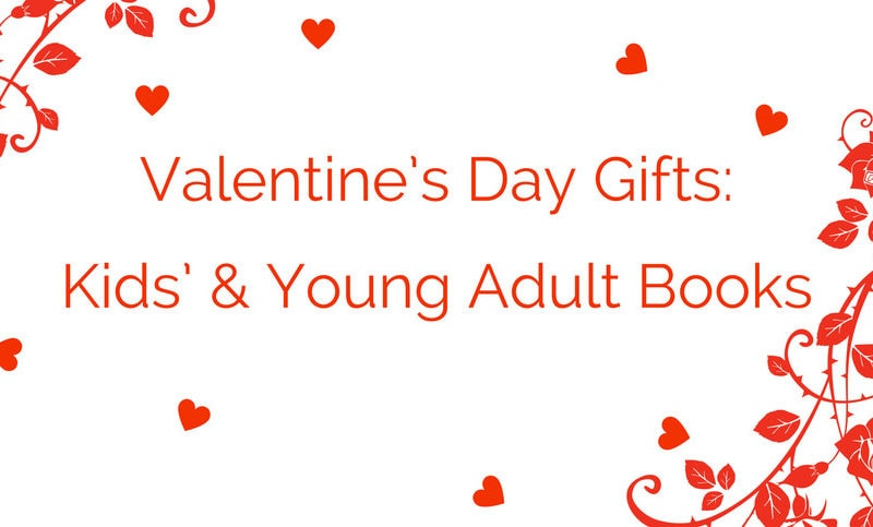 Valentines-Day-Gifts-Kids-And-Young-Adult-Books