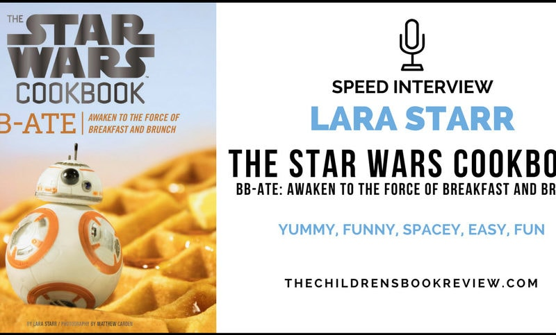 Lara-Starr-Author-of-The-Star-Wars-Cookbook-BB-Ate-Awaken-to-the-Force-of-Breakfast-and-Brunch-Speed-Interview