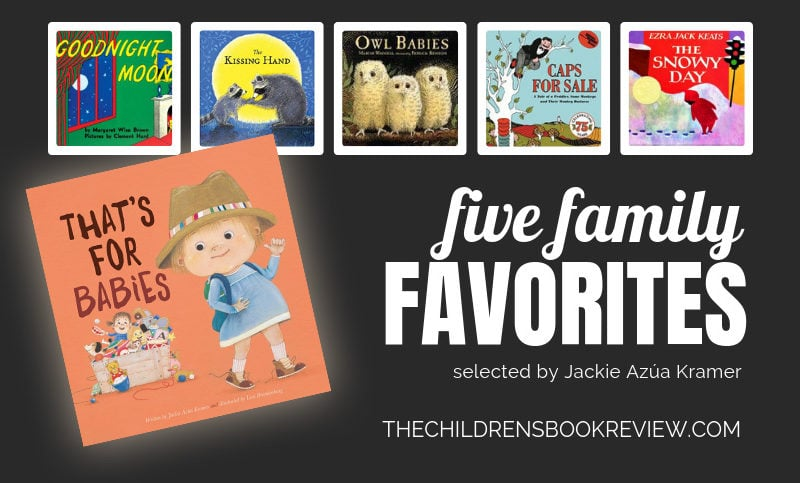 Five-Family-Favorites-with-Jackie-Azua-Kramer-Author-of-That's-for-Babies
