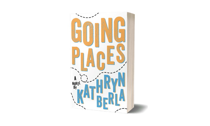 Going Places by Kathryn Berla Book Review