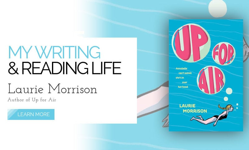 My-Writing-and-Reading-Life-with-Laurie-Morrison-Author-of-Up-for-Air