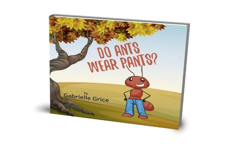Do Ants Wear Pants by Gabrielle Grice Dedicated Review
