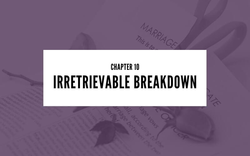 Chapter 10 Irretrievable Breakdown
