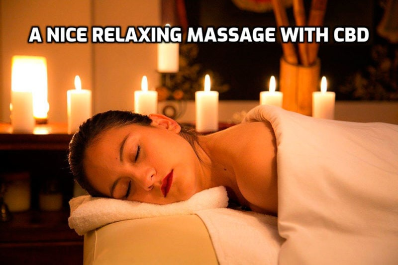 A nice relaxing Massage with CBD