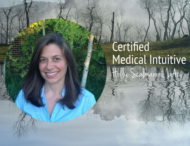 Medical Medium and Certified medical Intuitive Holly Scalmanini, L.Ac.