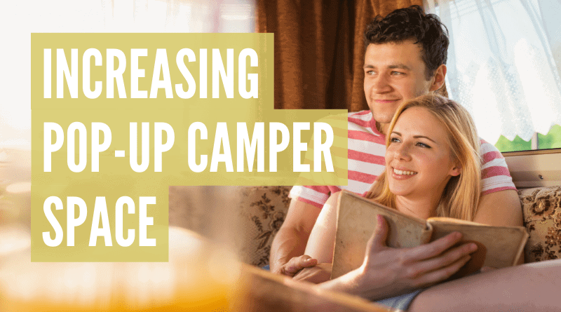 How to increase space in a pop-up camper