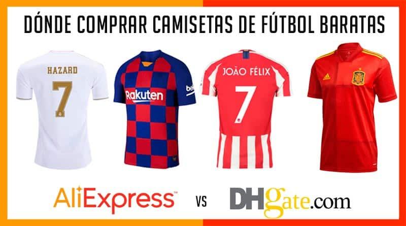 Dónde comprar camisetas de fútbol baratas Aliexpress vs DH