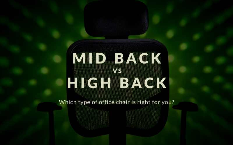 Mid Back vs High Back Office Chair
