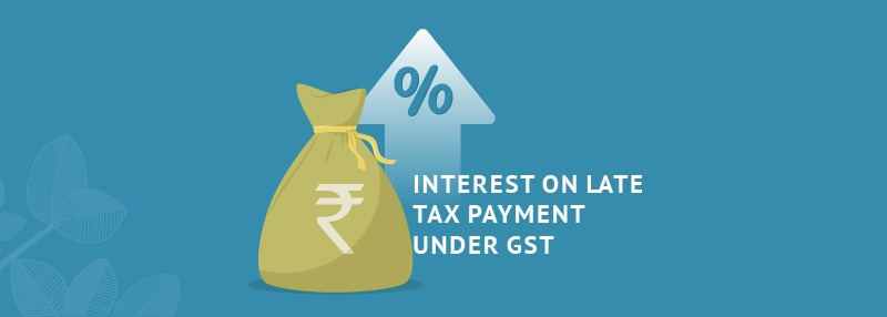 Interest on late payment of GST filling