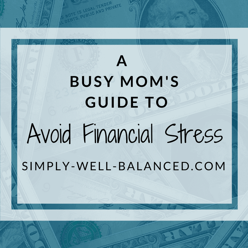 A free mini-eCourse to help you avoid financial stress | Personal finance tips for busy moms | simply-well-balanced.com | financial anxiety