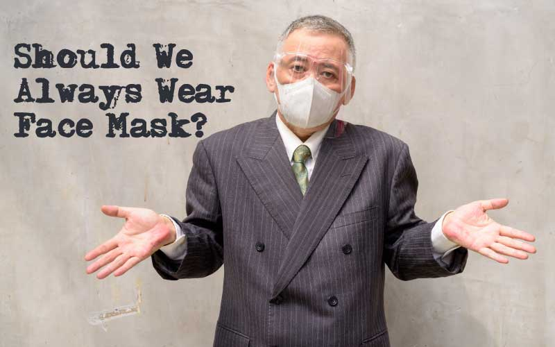 COVID 19 Coronavirus,Some Health Tips,Should We Always Wear Face Mask