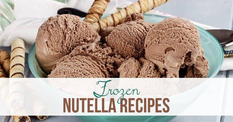 Frozen Nutella Recipes