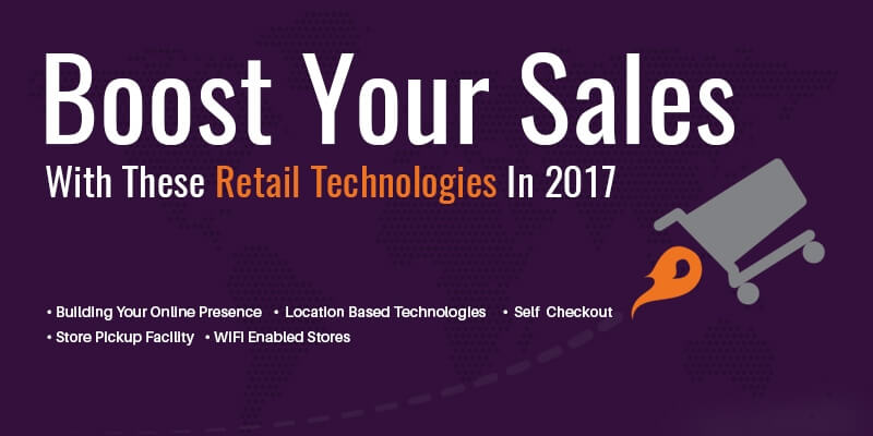 Boost Your Sales With These Retail Technologies In 2017