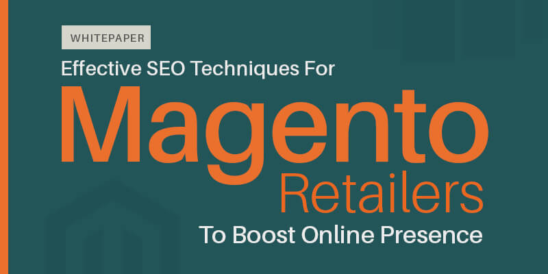 Effective SEO Techniques For Magento Retailers To Boost Online Presence