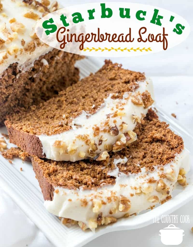 Copycat Starbuck's Gingerbread Loaf recipe from The Country Cook