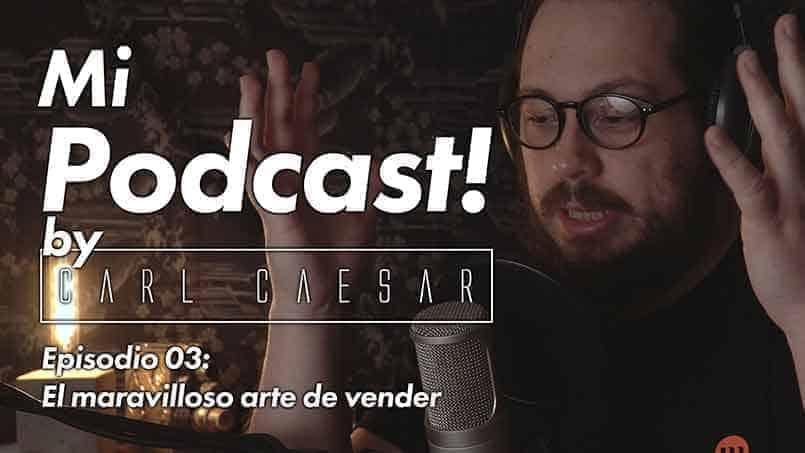 El maravilloso arte de vender. Episodio 03 de Mi Podcast! by carlcaesar