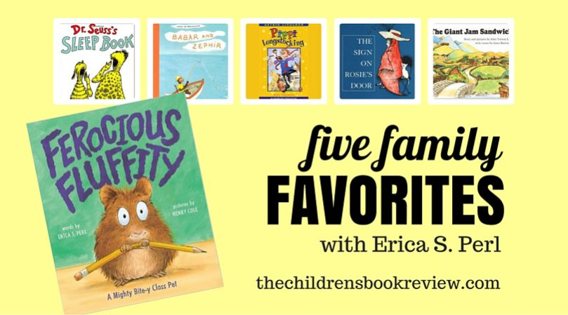 Five Family Favorites with Erica S. Perl, Author of Ferocious Fluffity