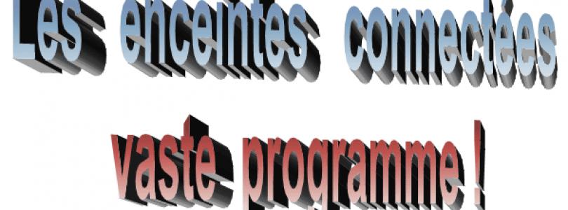 """Enceintes """"connectées"""" : vaste programme !"""