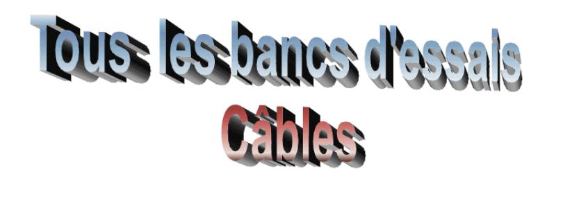 Répertoire des bancs d'essais de câbles