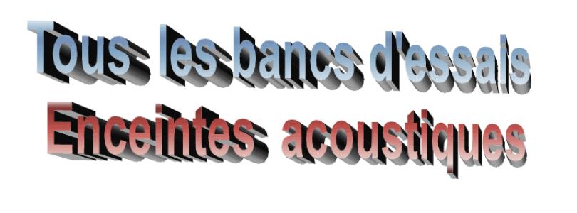 Répertoire des bancs d'essais enceintes acoustiques