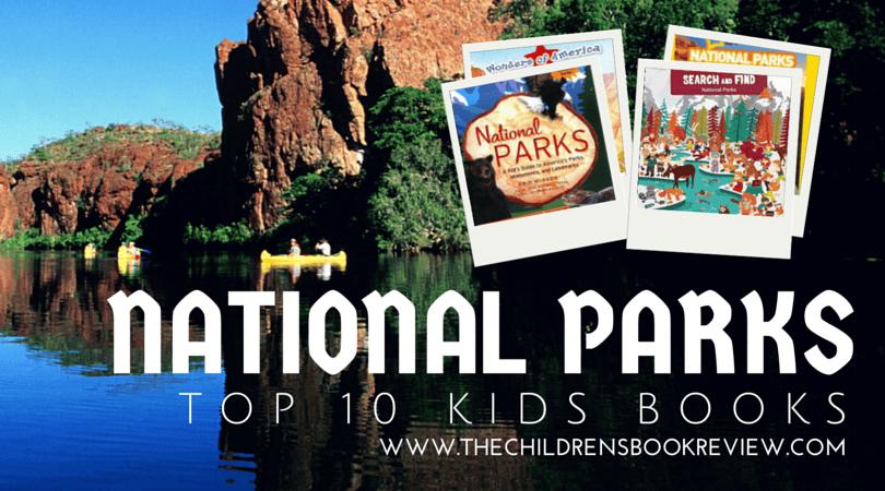 National Parks_ Top 10 Kids' Books