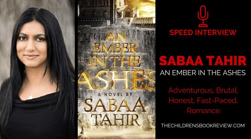 Saaba Tahir, Author of An Ember in the Ashes - Speed Interview