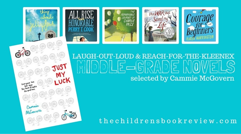 5 Laugh-Out-Loud and Reach-for-the-Kleenex Middle Grade Novels | Selected by Cammie McGovern, Author of Just My Luck