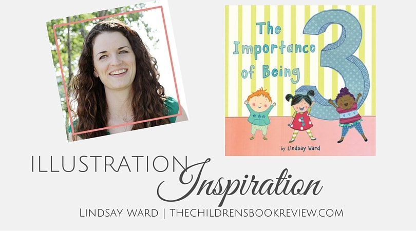 Illustration Inspiration_ Lindsay Ward, Author-Illustrator of The Importance of Being Three