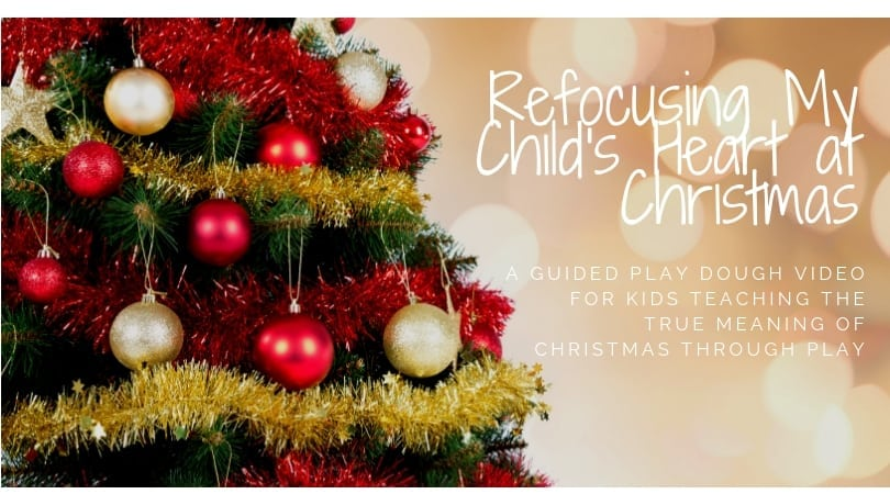 Refocusing My Child's Heart at Christmas