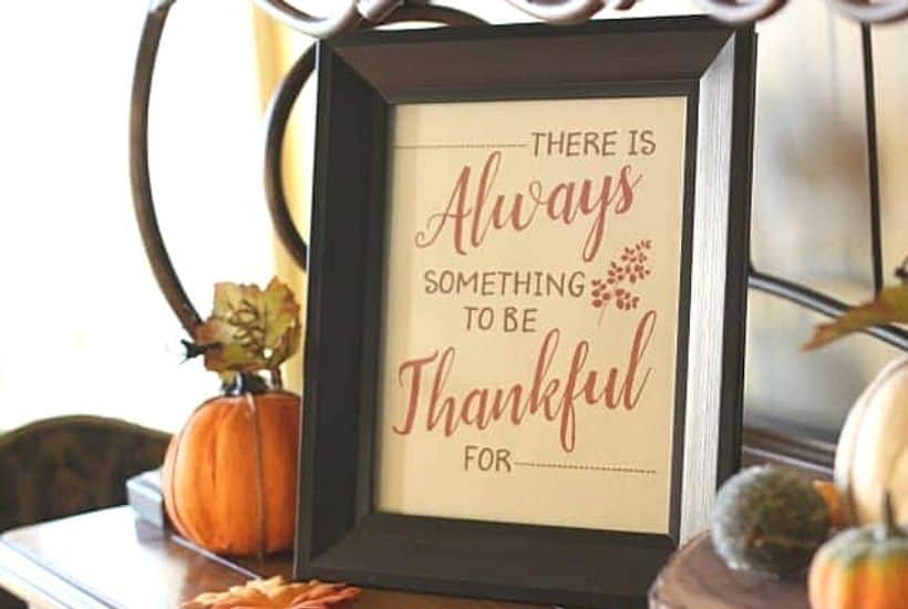 In the twists and turns of life, this Always Thankful Free Printable reminds us to enjoy the little things in life. Download and frame this free printable and give thanks for life's many blessings. This Thanksgiving printable is perfect to frame and display for family and friends.