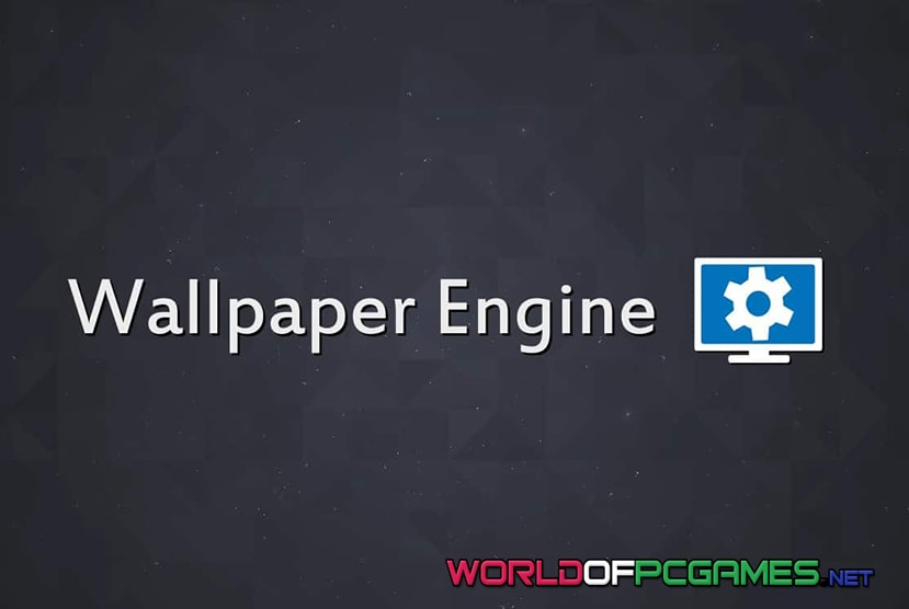 Wallpaper Engine Free Download By Worldofpcgames.net