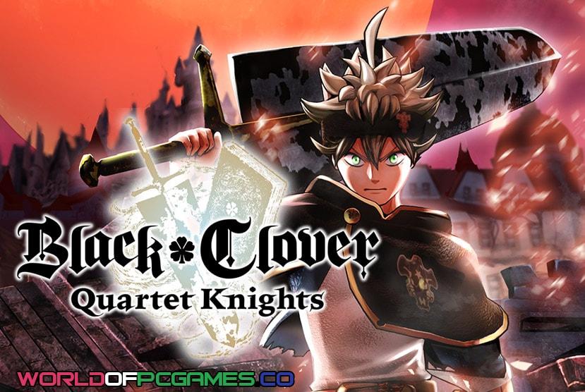 Black Clover Quartet Knights Free Download PC Game By Worldofpcgames.co
