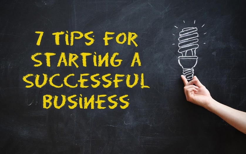 7-Tips-for-Starting-a-Successful-Business