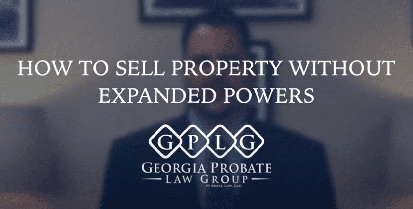 How To Sell Property Without Expanded Powers In Georgia