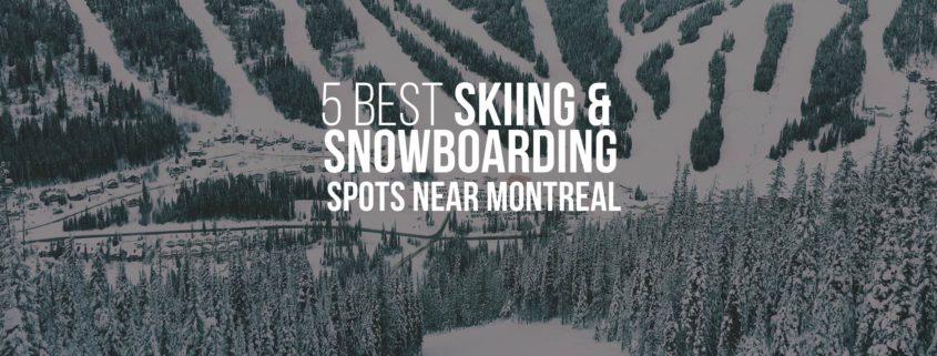 Snowboarding Spots Near Montreal