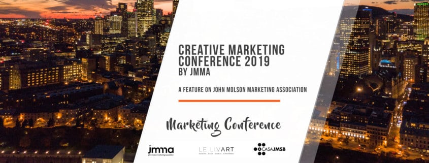 Creative Marketing Conference 2019 By JMMA A Feature on John Molson Marketing Association