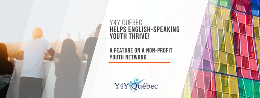 Y4Y Quebec Helps English-Speaking Youth Thrive!