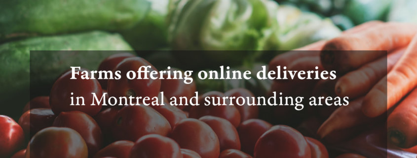 Farms offering online deliveries in Montreal and surrounding areas