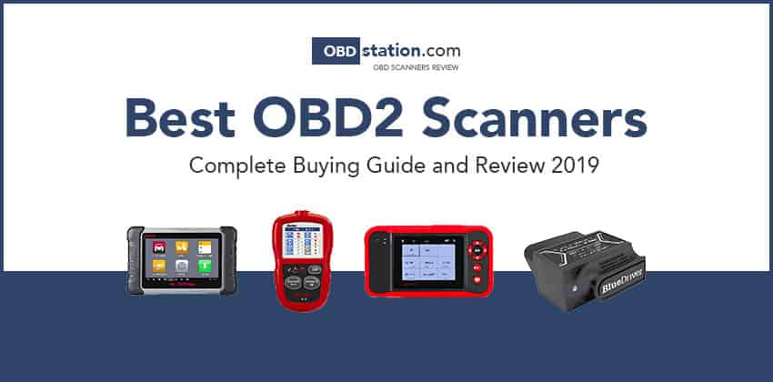 OBD2 Scanners Complete Buying Guide and Review 2019