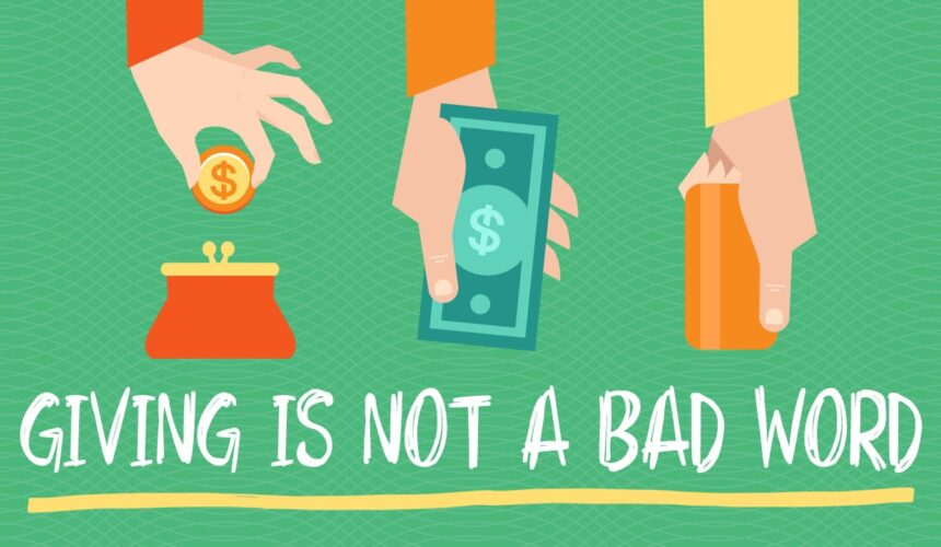 Giving Is Not A Bad Word