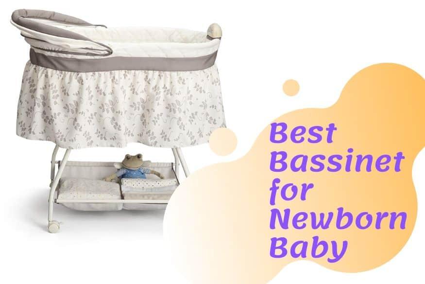 Best Bassinet for Newborn Baby