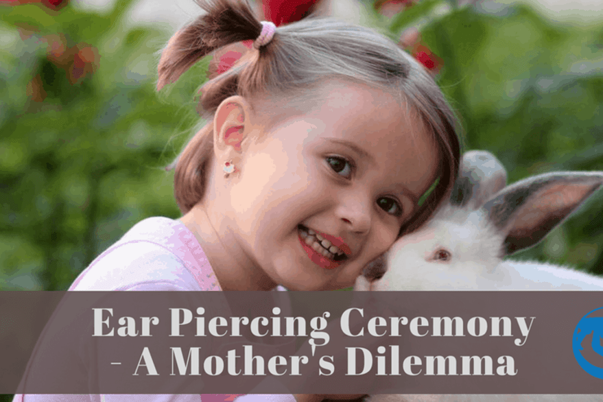 Ear Piercing Ceremony - A Mother's Dilemma