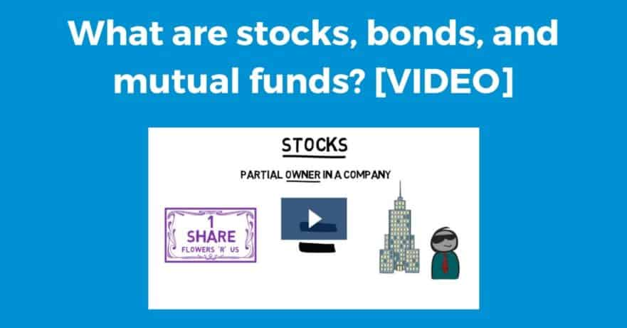 What are stocks, bonds and mutual funds?
