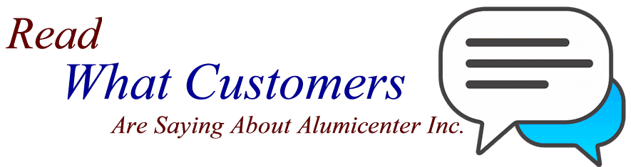 Read What Customers are Saying About Alumicenter Inc.