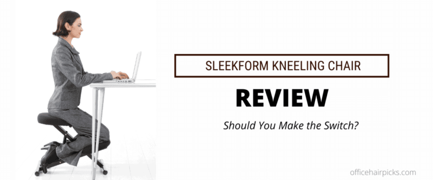 SLEEKFORM KNEELING CHAIR REVIEW