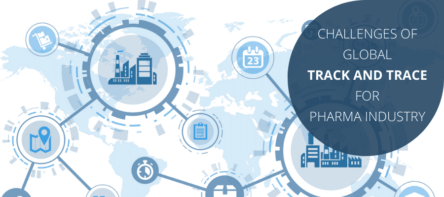 Challenges of global track and trace for pharma industry