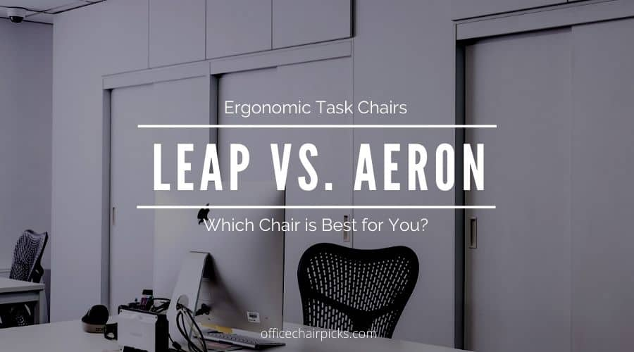 Steelcase Leap vs Herman Miller Aeron