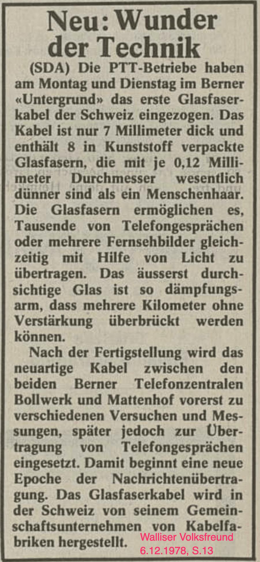 1978 wurde in der Schweiz das erste Glasfaser-Kabel verlegt.