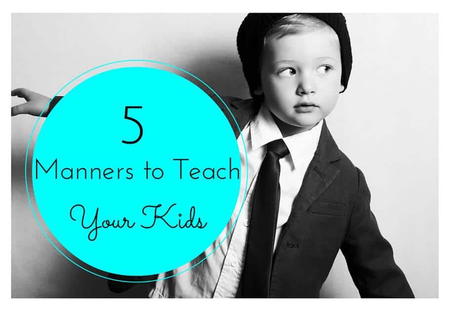 5 Manners to Teach Your Kids