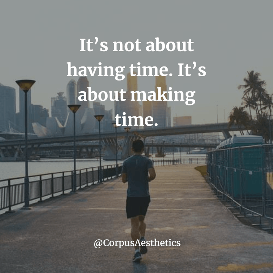 running motivational quote, It's not about having time. It's about making time, a guy is running throw the town